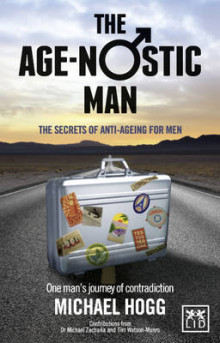 The Age-nostic Man av Michael A. Hogg (Heftet)