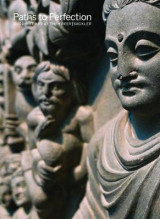 Omslag - Paths to Perfection: Buddhist Art at the Freer Sackler