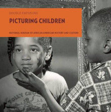 Picturing Children av Marian Wright Edelman, Ivory Toldson, Smithsonian National Museum of African American History and Culture og National Museum of African American History and Culture (Heftet)