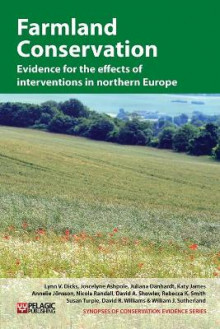 Farmland Conservation av Lynn V. Dicks, Joscelyne E Ashpole, Juliana Danhardt, Katy James, Annelie M. Jonsson, Nicola Randall, David A. Showler, Rebecca Smith, Susan Turpie og David R. Williams (Heftet)