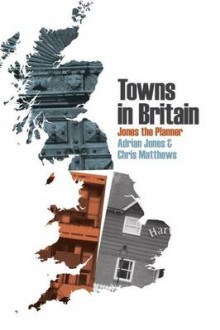 Towns in Britain av Adrian Jones og Chris Matthews (Heftet)
