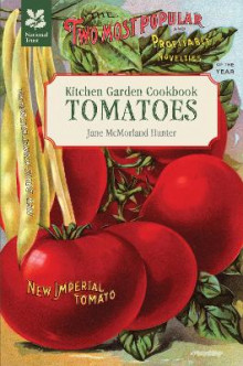Kitchen Garden Cookbook: Tomatoes av Jane McMorland-Hunter (Heftet)