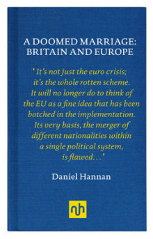 A Doomed Marriage: Britain and Europe av Daniel Hannan (Innbundet)