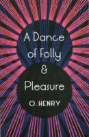 A Dance Of Folly And Pleasure av O. Henry (Heftet)