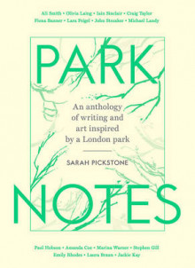Park Notes av Sarah Pickstone, Ali Smith og Marina Warner (Innbundet)