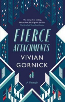 Fierce attachments av Vivian Gornick (Heftet)