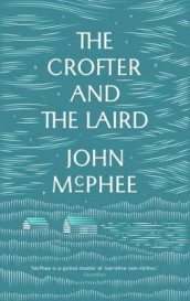 The Crofter And The Laird av John McPhee (Heftet)