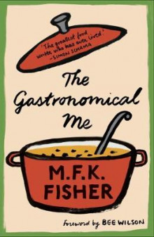 The Gastronomical Me av M. F. K. Fisher (Heftet)