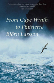 From Cape Wrath to Finisterre av Bjorn Larsson (Heftet)