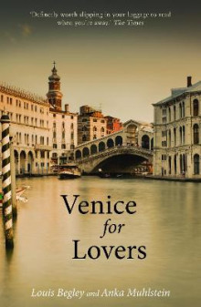 Venice for Lovers av Louis Begley og Anka Muhlstein (Heftet)