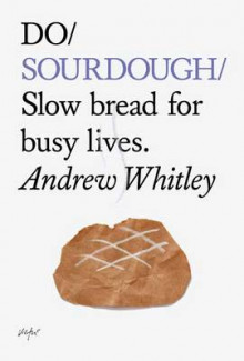 Do Sourdough av Andrew Whitley (Heftet)