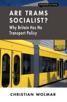 Are Trams Socialist? av Christian Wolmar (Heftet)