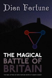 The Magical Battle of Britain av Dion Fortune (Heftet)