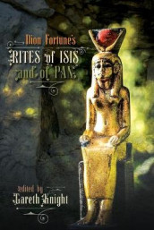 Dion Fortune's Rites of Isis and of Pan av Dion Fortune og Gareth Knight (Heftet)