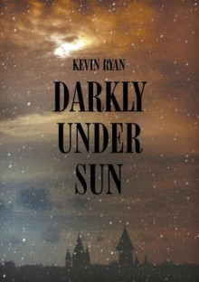 Darkly Under Sun av Kevin Ryan (Heftet)