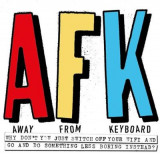 Omslag - AFK. Away from the Keyboard