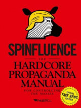 Omslag - Spinfluence. The Hardcore Propaganda Manual for Controlling the Masses