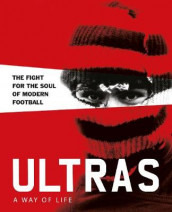 Ultras. A Way of Life av Patrick Potter (Innbundet)