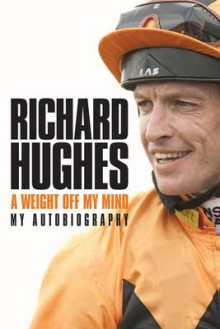 A Weight Off My Mind: My Autobiography av Richard Hughes (Innbundet)