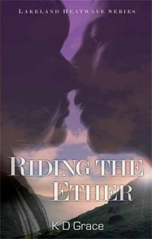 Riding the Ether av K. D. Grace (Heftet)