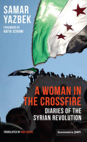 A Woman in the Crossfire av Samar Yazbek (Heftet)