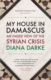 My House in Damascus av Diana Darke (Heftet)