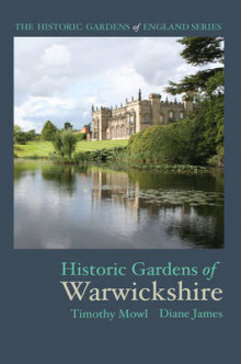 Historic Gardens of Warwickshire av Timothy Mowl og Diane James (Heftet)
