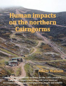 Human Impacts on the Northern Cairngorms av Adam Watson (Heftet)