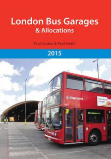 London Bus Garages and Allocations 2015 av Dr. Paul Smith (Heftet)