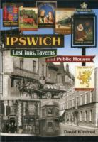 Ipswich: Lost Inns, Taverns and Public Houses av David Kindred (Heftet)