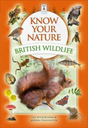Know Your Nature: British Wildlife av Caz Buckingham og Andrea Pinnington (Pappbok)