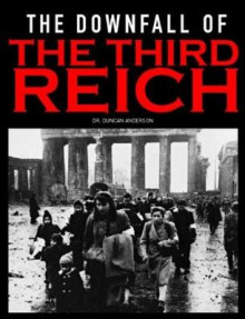 The Downfall of the Third Reich av Duncan Anderson og Lloyd Clark (Heftet)