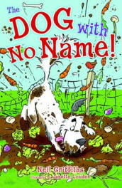 The Dog with No Name! av Neil Griffiths (Heftet)