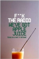 F**k The Radio, We've Got Apple Juice av Miranda Ward (Heftet)