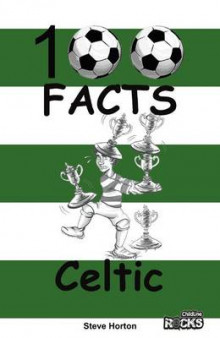 Celtic - 100 Facts av Steve Horton (Heftet)