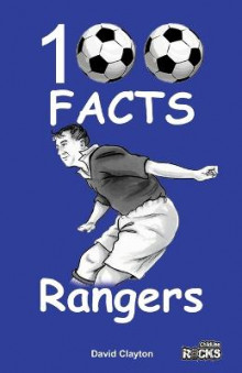 Rangers - 100 Facts av David Clayton (Heftet)