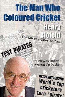 The Man Who Coloured Cricket av Henry Blofeld (Heftet)