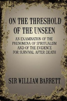 On the Threshold of the Unseen av William Barrett (Heftet)
