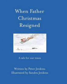 When Father Christmas Resigned av Peter Jenkins (Heftet)