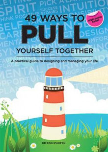 49 Ways to Pull Yourself Together av Ron Iphofen (Heftet)