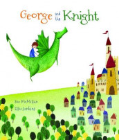 George and the Knight av Sue McMillan (Heftet)