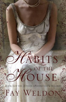 Habits of the House av Fay Weldon (Heftet)