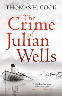 The Crime of Julian Wells av Thomas H. Cook (Heftet)