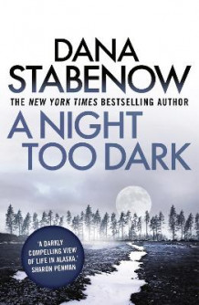 A Night Too Dark av Dana Stabenow (Heftet)