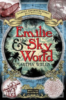 Emilie and the Sky World av Martha Wells (Heftet)