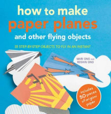 How to make paper planes and other flying objects av Mari Ono og Roshin Ono (Heftet)