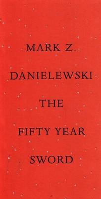 The Fifty-Year Sword av Mark Z. Danielewski (Innbundet)