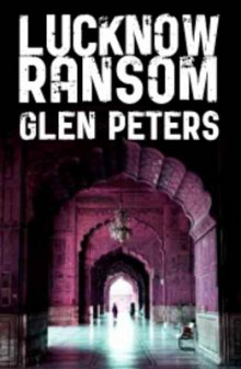 Lucknow Ransom av Glen Peters (Heftet)