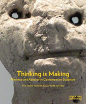 Thinking is Making: Presence and Absence in Contemporary Sculpture av Martin Herbert, Fiona Macdonald og Matilda Strang (Innbundet)