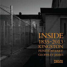 Inside Kingston Penitentiary (1835 - 2013) av Geoffrey James (Innbundet)